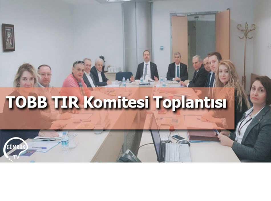 TOBB TIR Komitesi Toplantısı