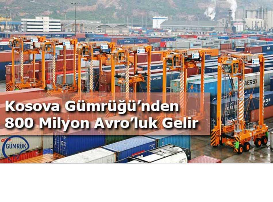Kosova Gümrüğü'nden 800 Milyon Avro'luk Gelir