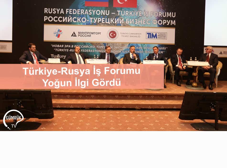 Türkiye-Rusya İş Forumu Yoğun İlgi Gördü