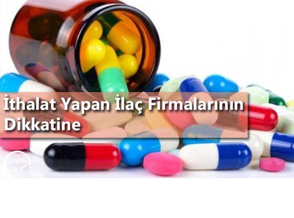 İthalat Yapan İlaç Firmalarının Dikkatine