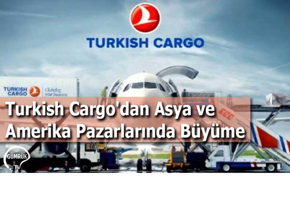 Turkish Cargo'dan Asya ve Amerika Pazarlarında Büyüme
