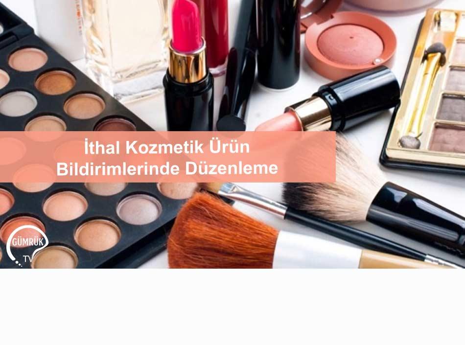 İthal Kozmetik Ürün Bildirimlerinde Düzenleme