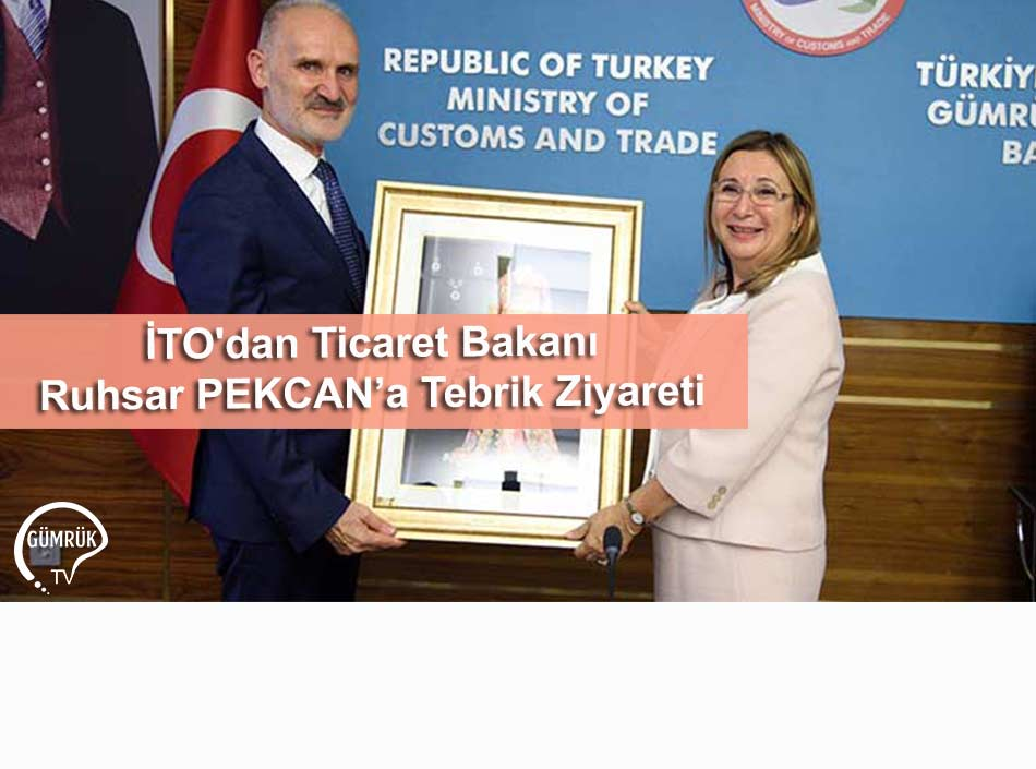 İTO'dan Ticaret Bakanı Ruhsar PEKCAN'a Tebrik Ziyareti