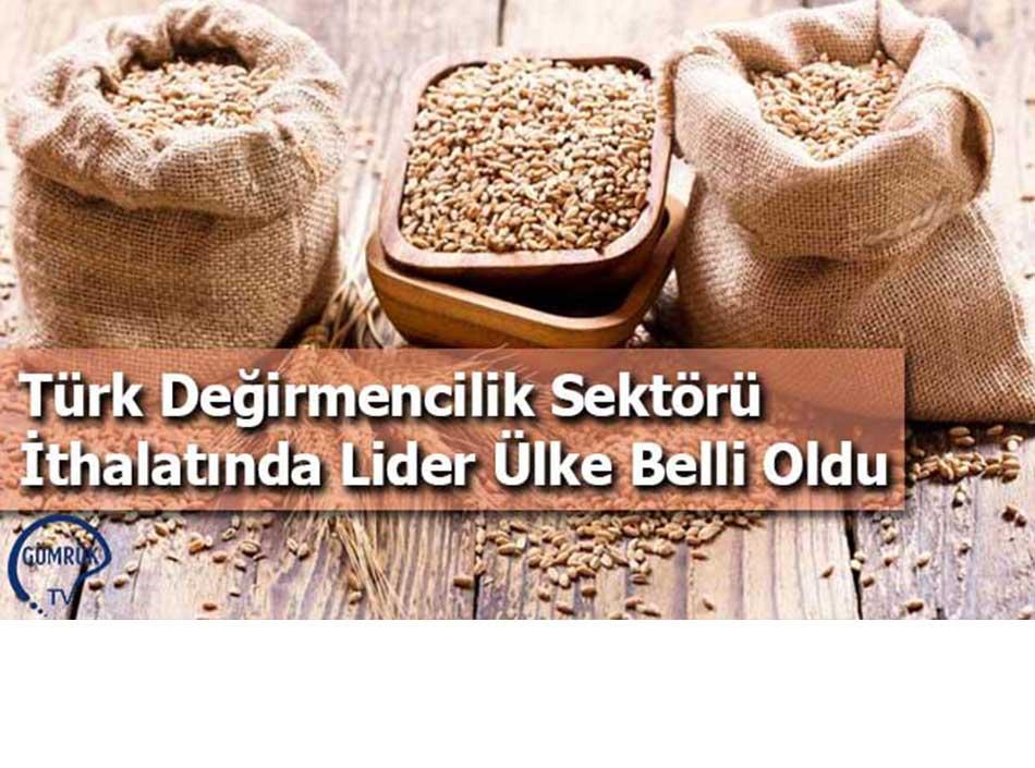 Türk Değirmencilik Sektörü İthalatında Lider Ülke Belli Oldu