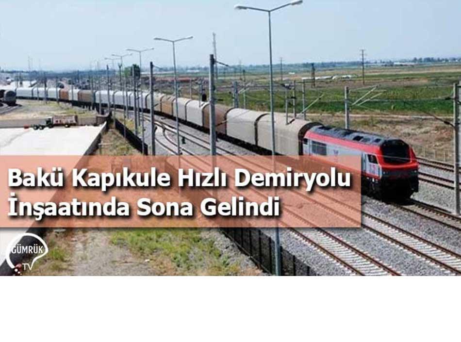Bakü Kapıkule Hızlı Demiryolu İnşaatında Sona Gelindi