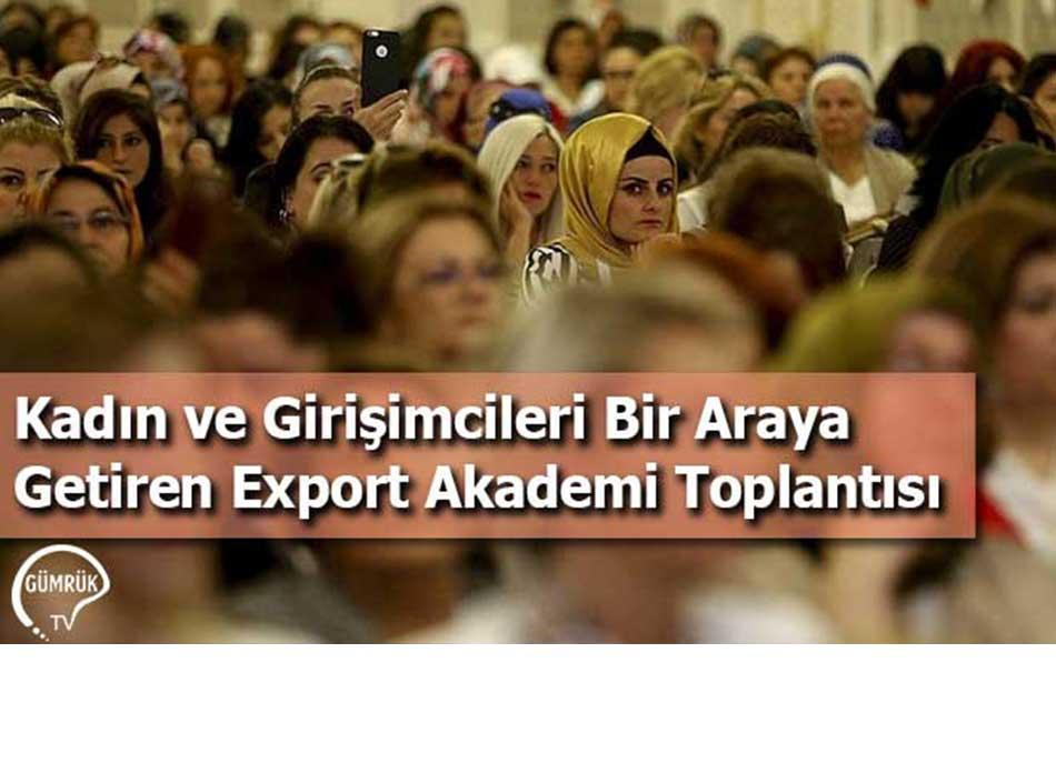 Kadın ve Girişimcileri Bir Araya Getiren Export Akademi Toplantısı