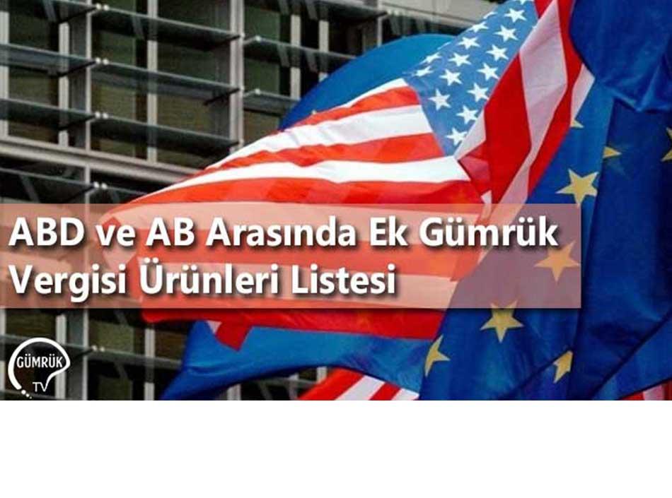 ABD ve AB Arasında Ek Gümrük Vergisi Ürünleri Listesi