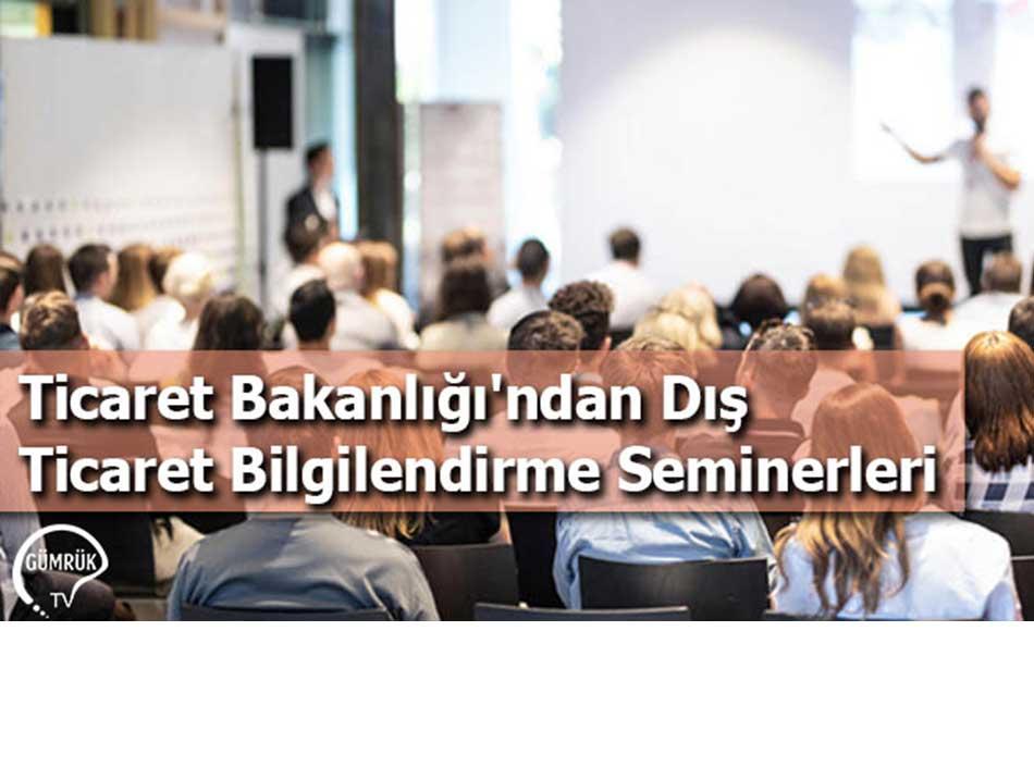 Ticaret Bakanlığı'ndan Dış Ticaret Bilgilendirme Seminerleri