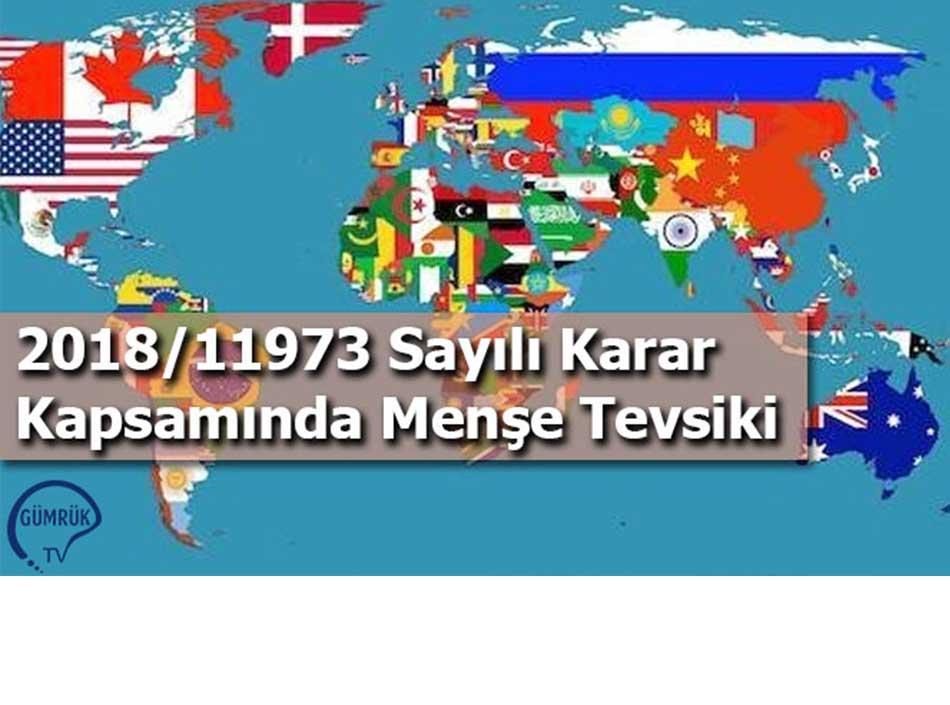 2018/11973 Sayılı Karar Kapsamında Menşe Tevsiki