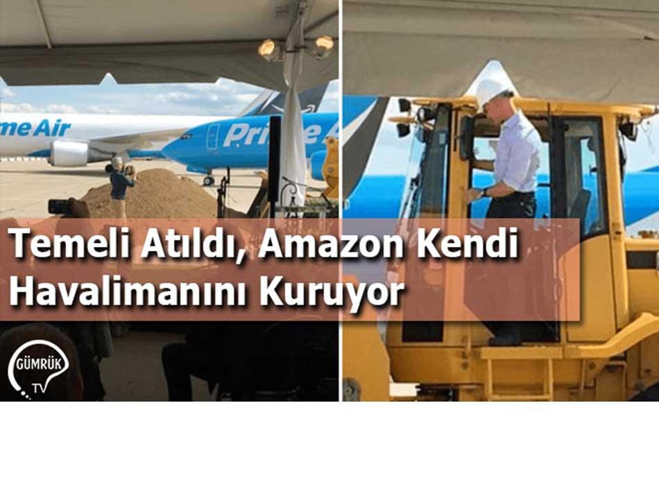 Temeli Atıldı, Amazon Kendi Havalimanını Kuruyor