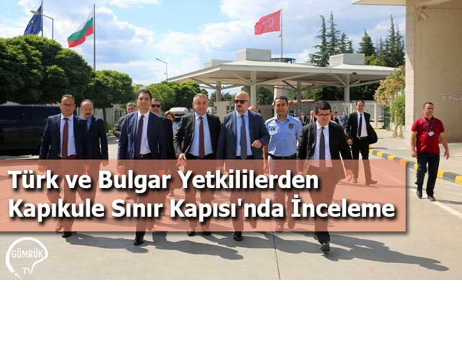Türk ve Bulgar Yetkililerden Kapıkule Sınır Kapısı'nda İnceleme