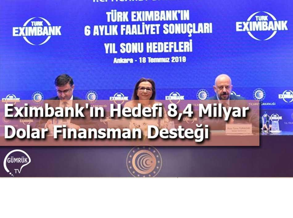 Eximbank'ın Hedefi 8,4 Milyar Dolar Finansman Desteği