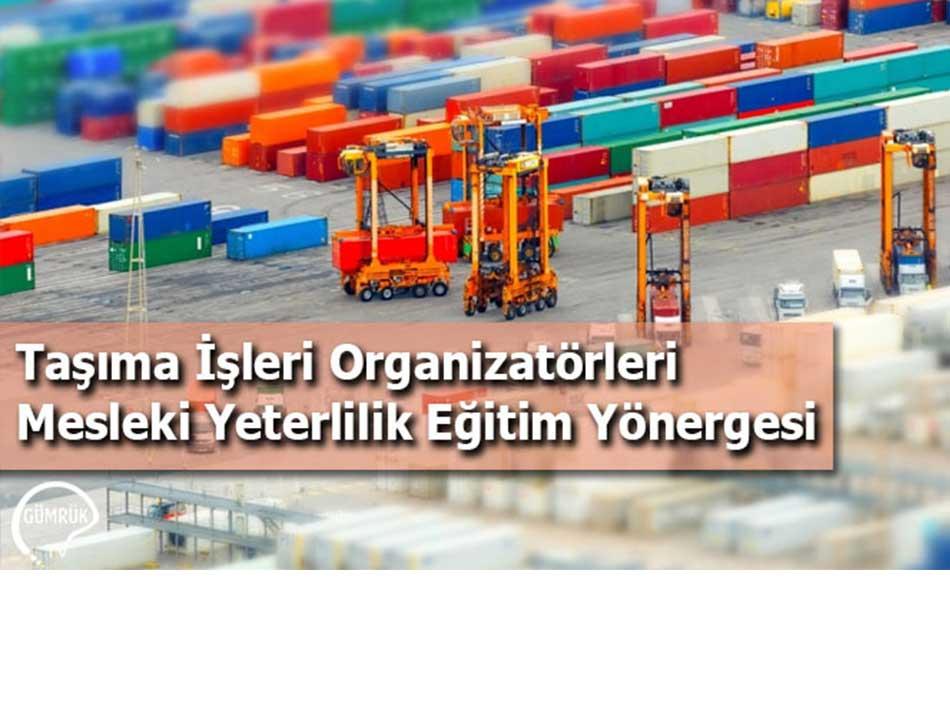 Taşıma İşleri Organizatörleri Mesleki Yeterlilik Eğitim Yönergesi