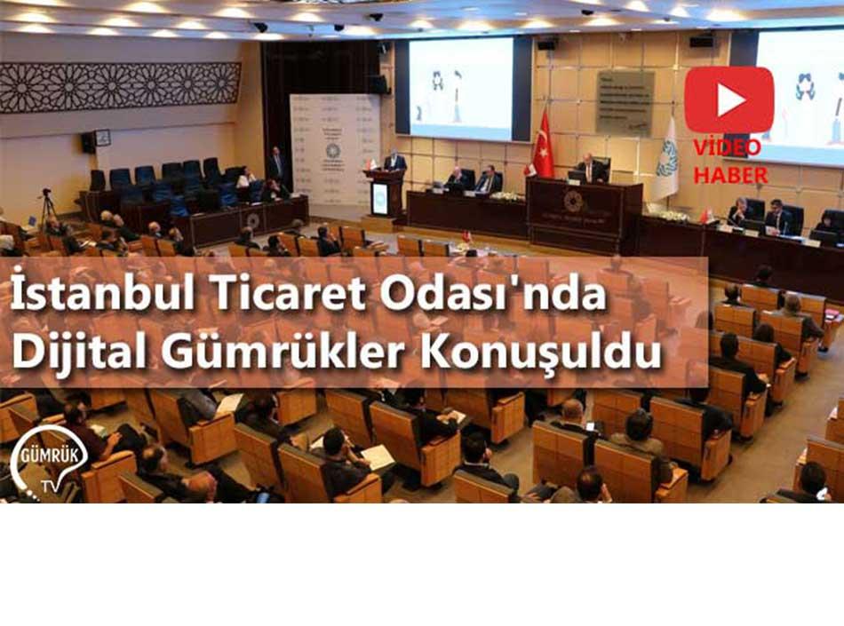 İstanbul Ticaret Odası'nda Dijital Gümrükler Konuşuldu