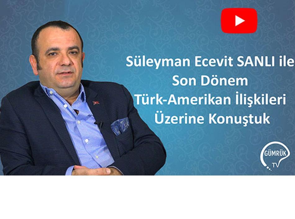 Süleyman Ecevit SANLI ile Türk-Amerikan İlişkileri Üzerine Konuştuk