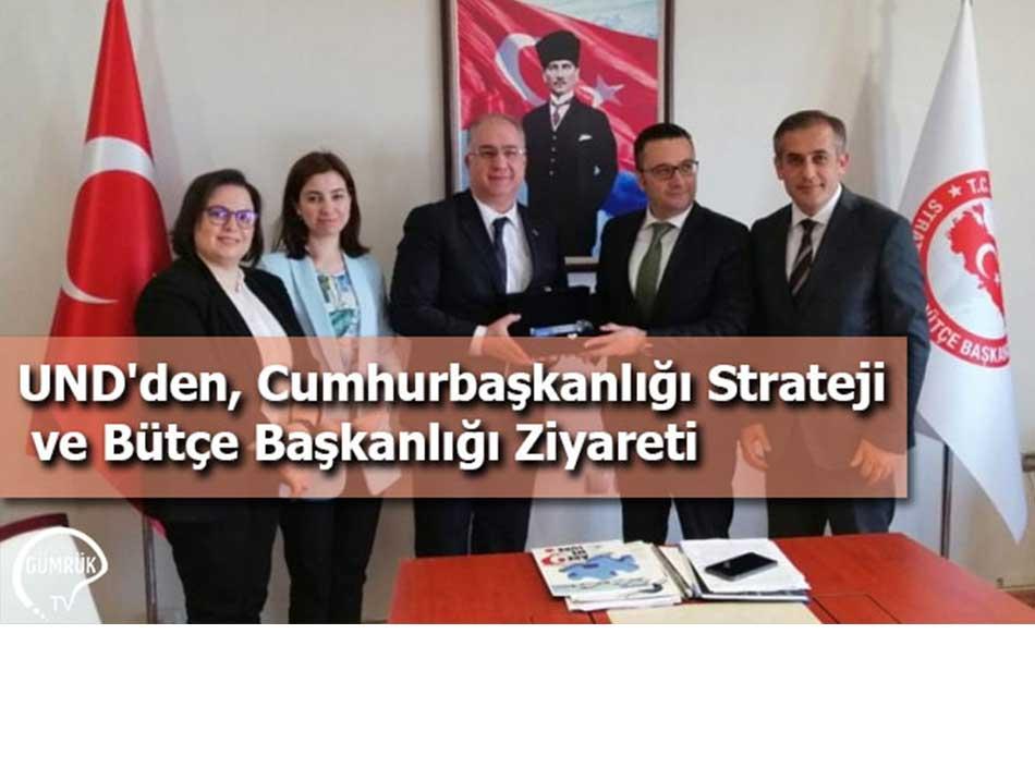 UND'den, Cumhurbaşkanlığı Strateji ve Bütçe Başkanlığı Ziyareti