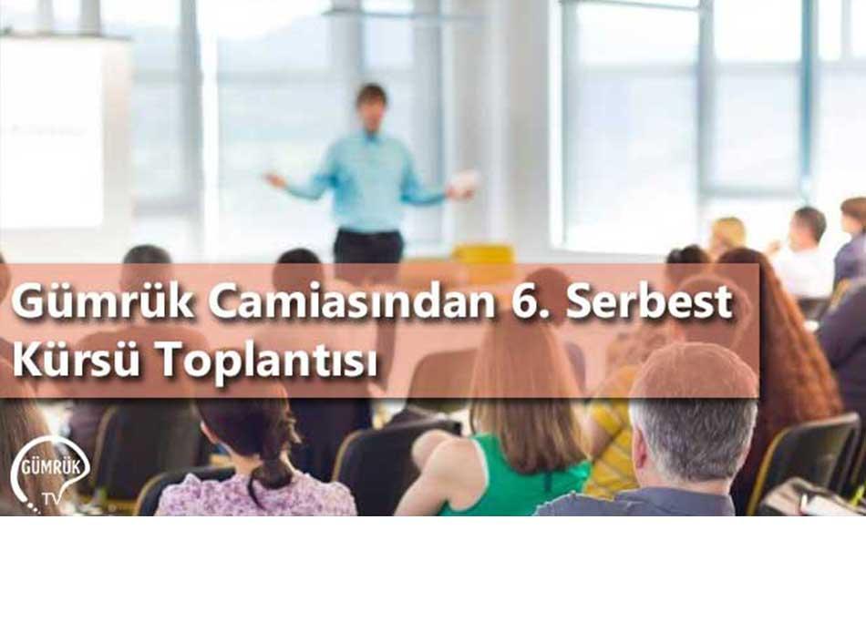Gümrük Camiasından 6. Serbest Kürsü Toplantısı
