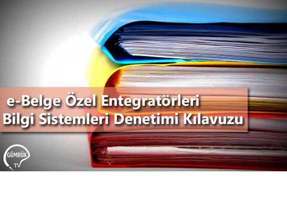 e-Belge Özel Entegratörleri  Bilgi Sistemleri Denetimi Kılavuzu