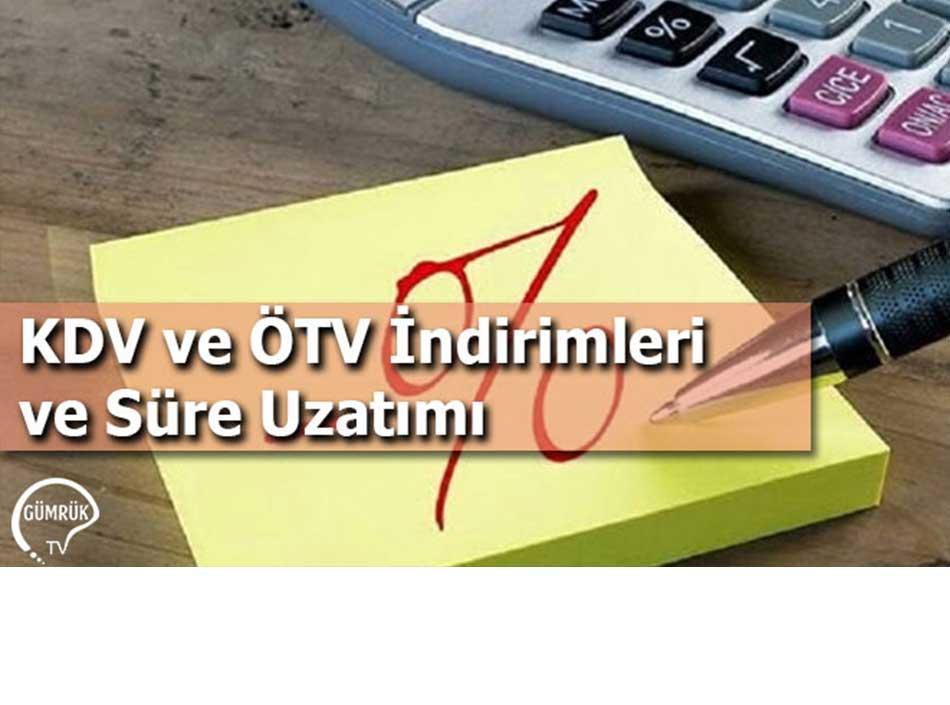 KDV ve ÖTV İndirimleri ve Süre Uzatımı