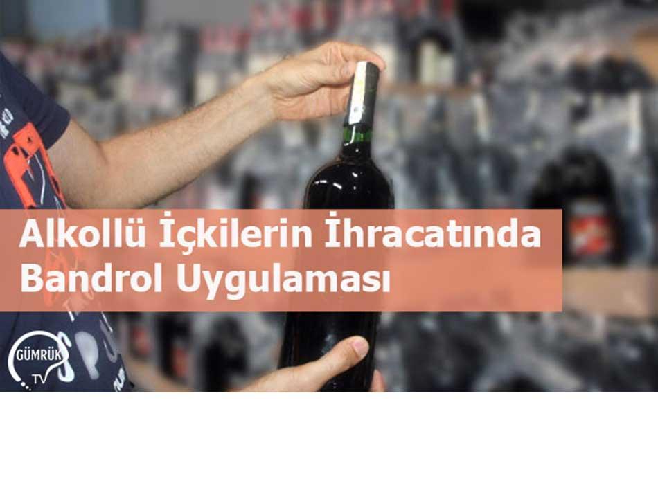 Alkollü İçki İhracatında Bandrol Uygulaması