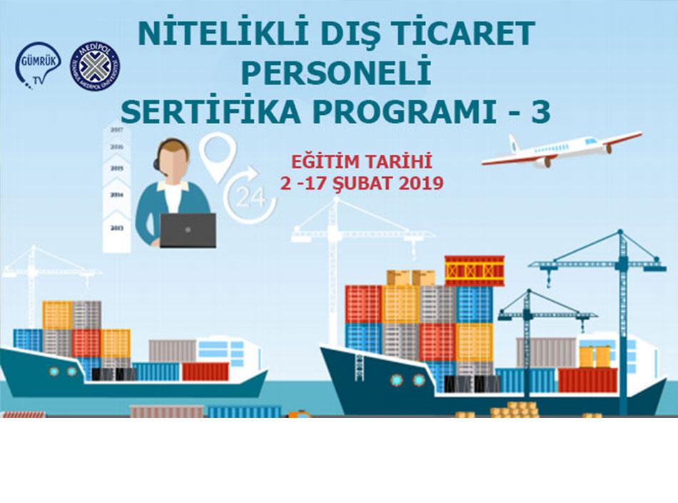 Nitelikli Dış Ticaret Personeli Eğitimi 3. Dönem Başlıyor