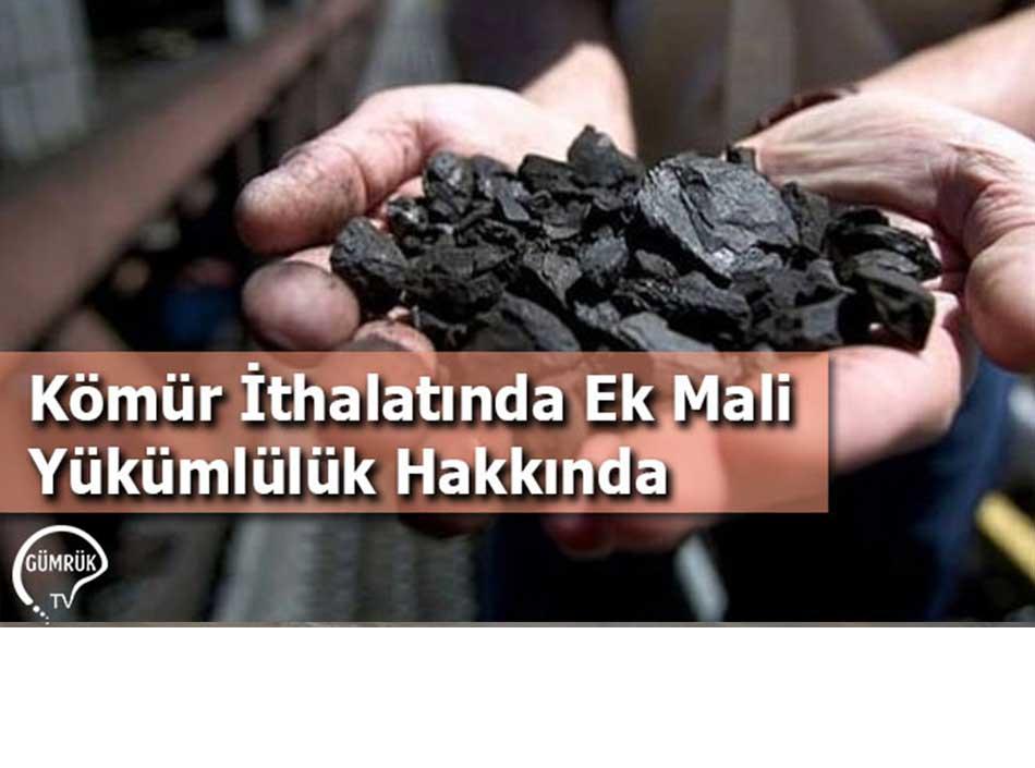 Kömür İthalatında Ek Mali Yükümlülük Hakkında