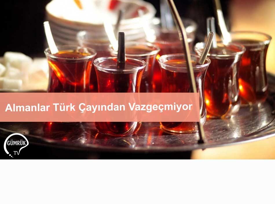 Almanlar Türk Çayından Vazgeçmiyor