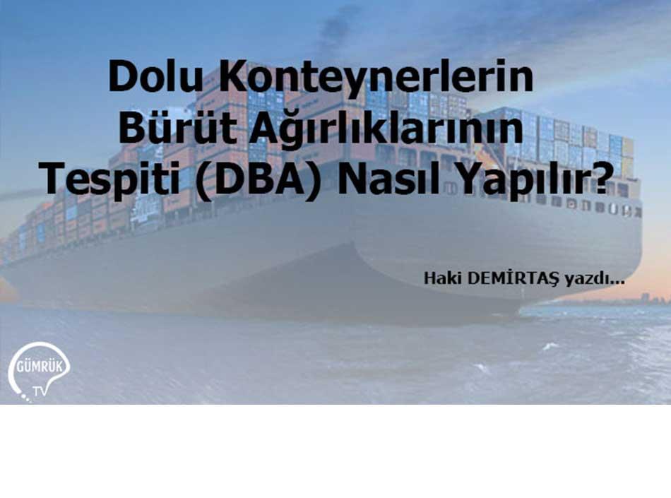 Dolu Konteynerlerin Bürüt Ağırlıklarının Tespiti (DBA) Nasıl Yapılır?