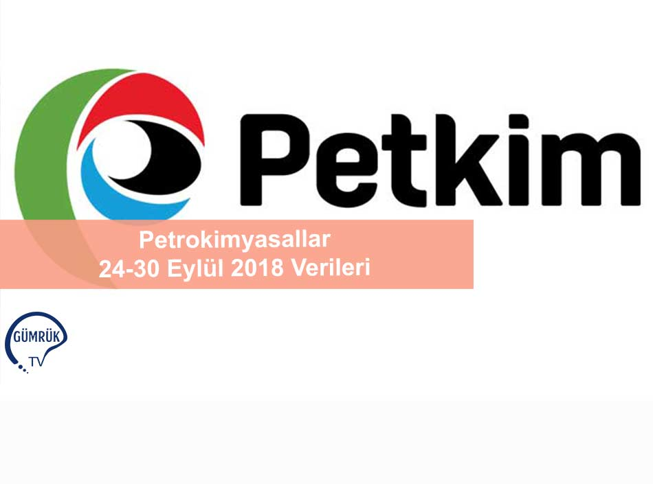 Petrokimyasallar 24-30 Eylül 2018 Verileri