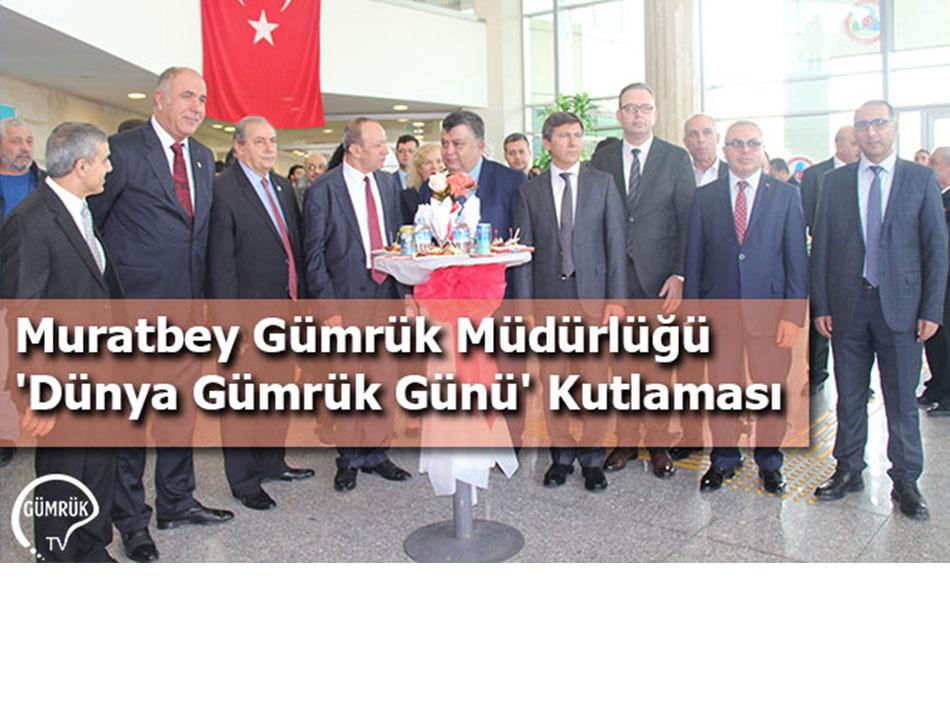 Muratbey Gümrük Müdürlüğü 'Dünya Gümrük Günü' Kutlaması