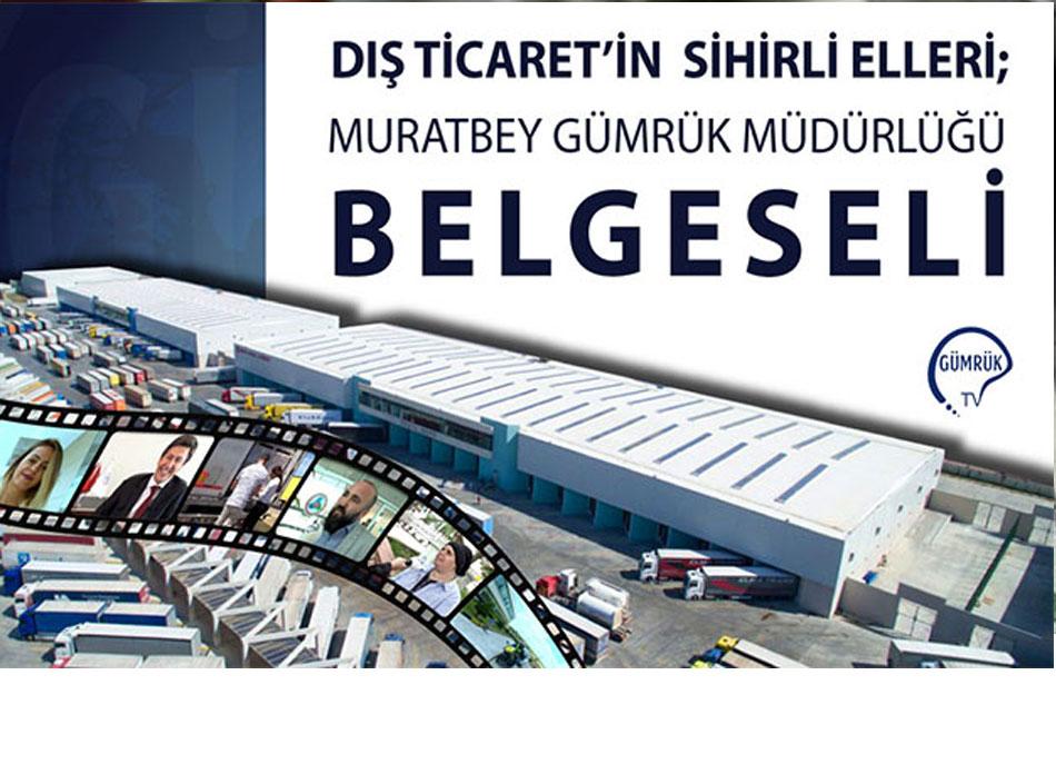 Muratbey Gümrük Müdürlüğü Belgeseli