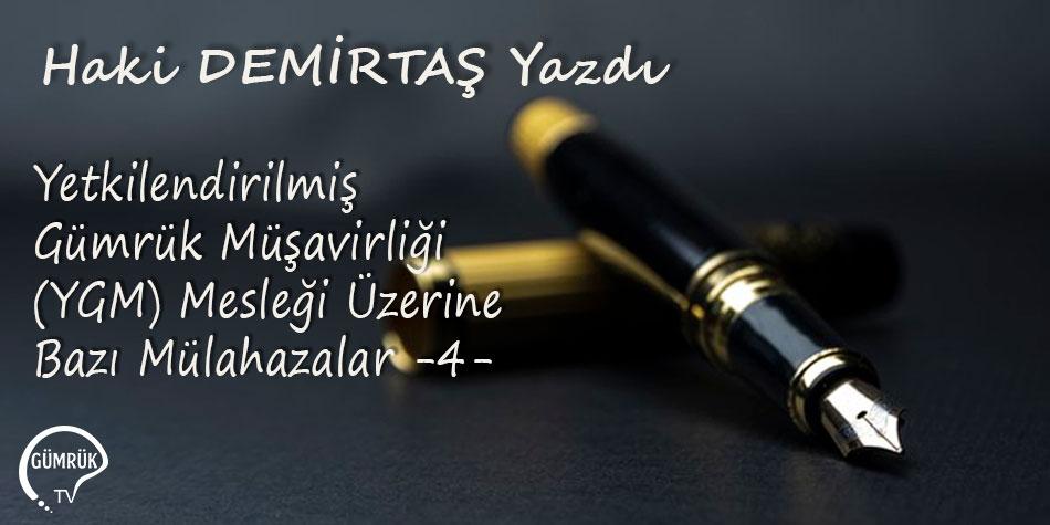 Yetkilendirilmiş Gümrük Müşavirliği (YGM) Mesleği Üzerine Bazı Mülahazalar -4-