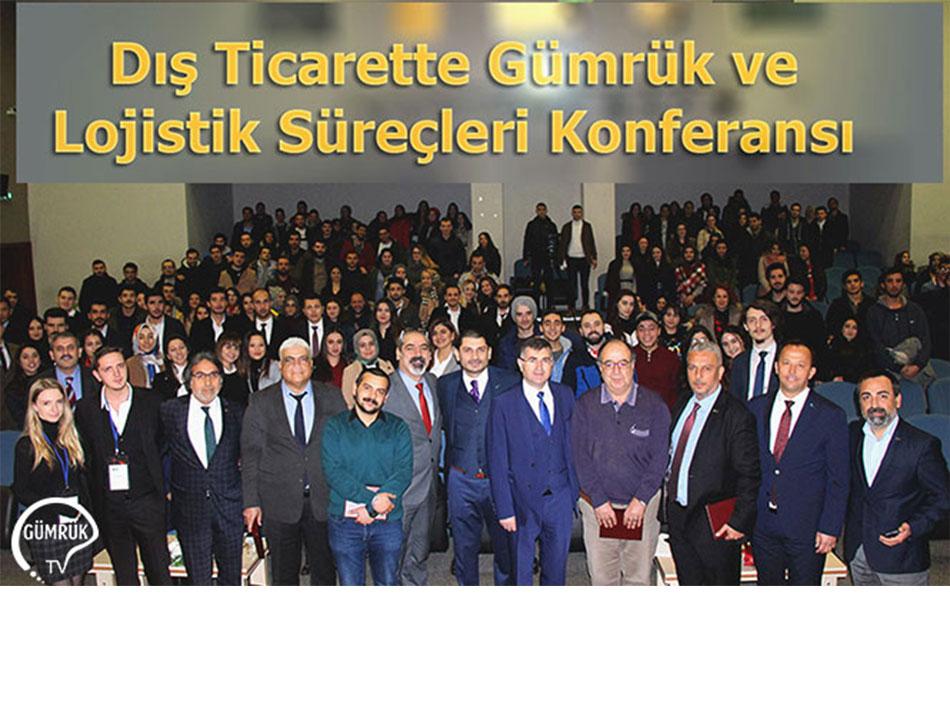 Dış Ticarette Gümrük ve Lojistik Süreçleri Konferansı