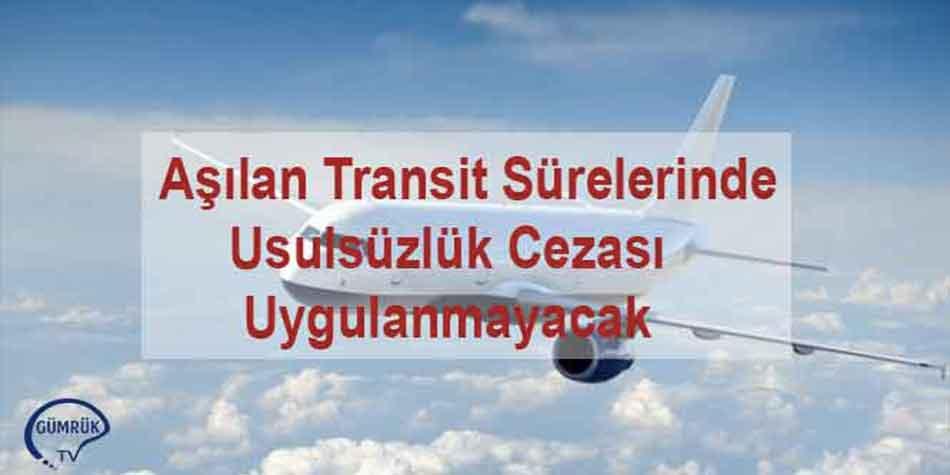 Havayolunda Transit Süresinin Aşılmasında Usulsüzlük Cezası Uygulanmayacak