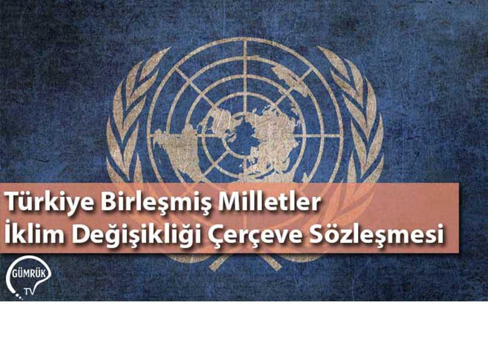 Türkiye Birleşmiş Milletler İklim Değişikliği Çerçeve Sözleşmesi