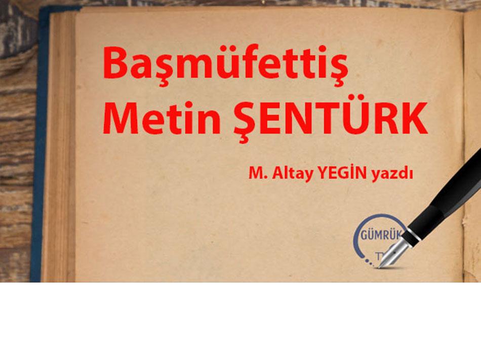 Başmüfettiş Metin ŞENTÜRK