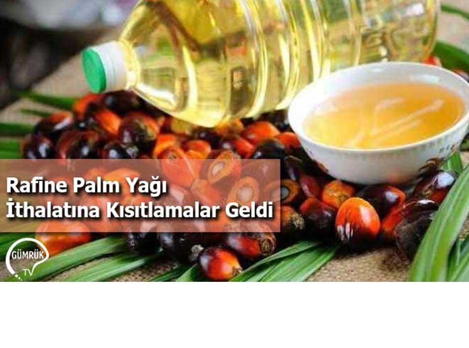 Rafine Palm Yağı İthalatına Kısıtlamalar Geldi