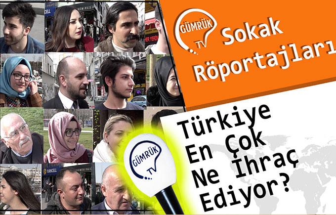 Vatandaşa Sorduk Türkiye En Çok Ne İhrac Ediyor? - Bakırköy