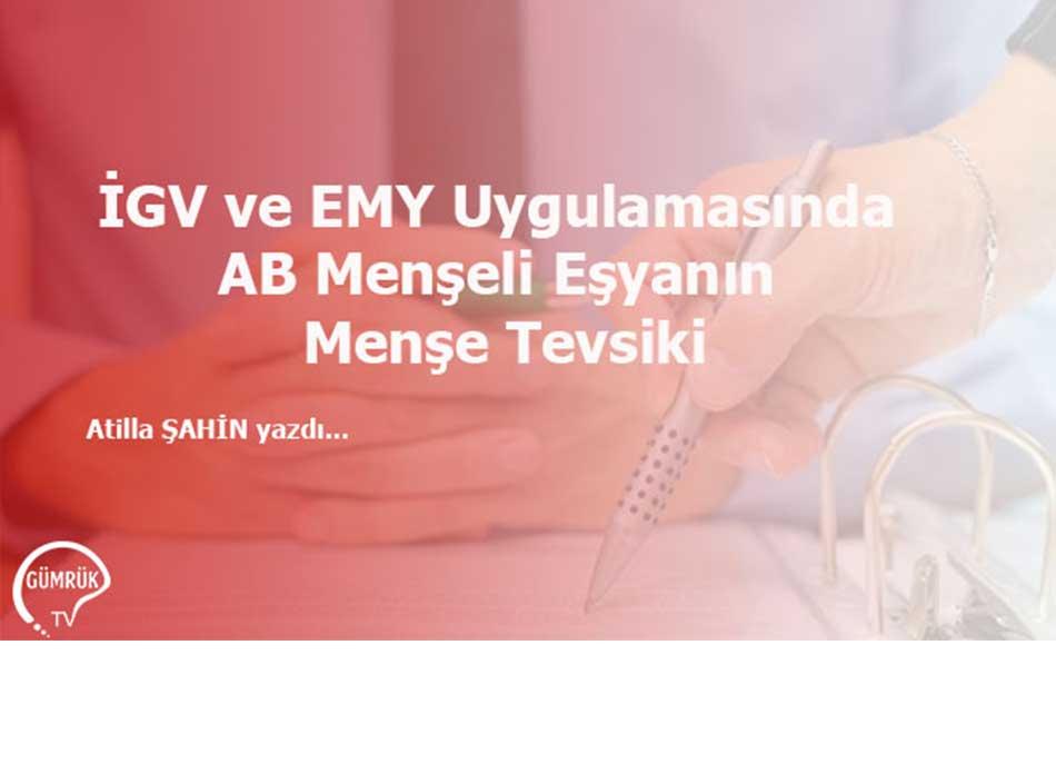 İGV ve EMY Uygulamasında AB Menşeli Eşyanın Menşe Tevsiki
