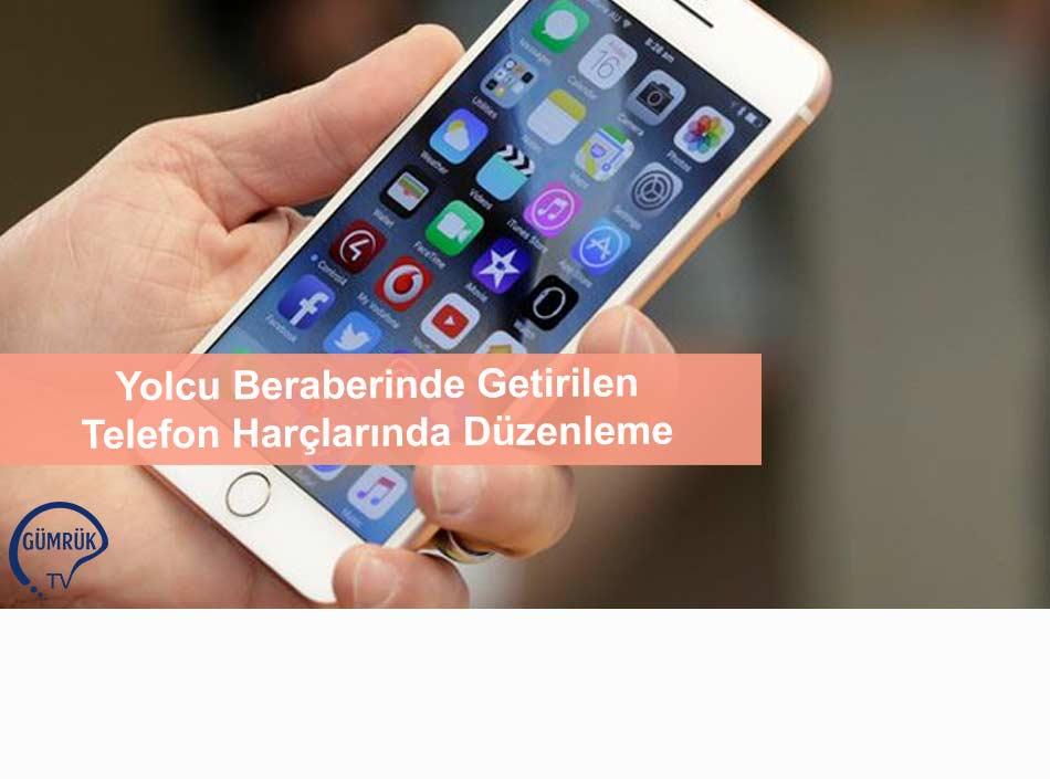 Yolcu Beraberinde Getirilen Telefon Harçlarında Düzenleme