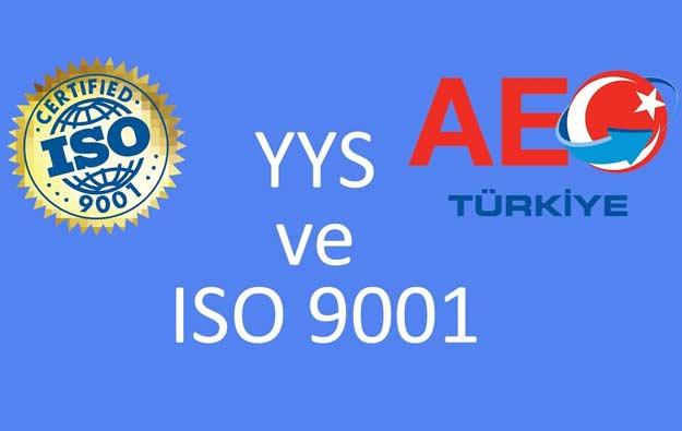 YYS ve ISO 9001- Yetkilendirilmiş Yükümlü Statüsü