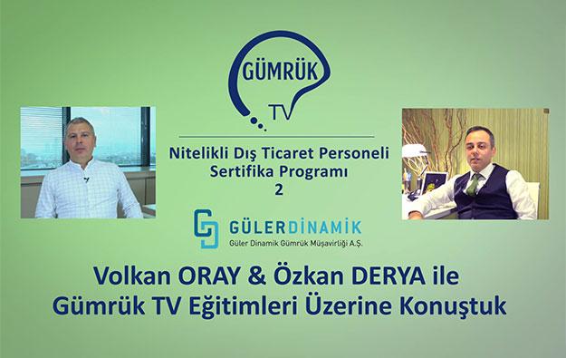 Volkan Oray & Özkan Derya ile Gümrük TV Eğitimleri
