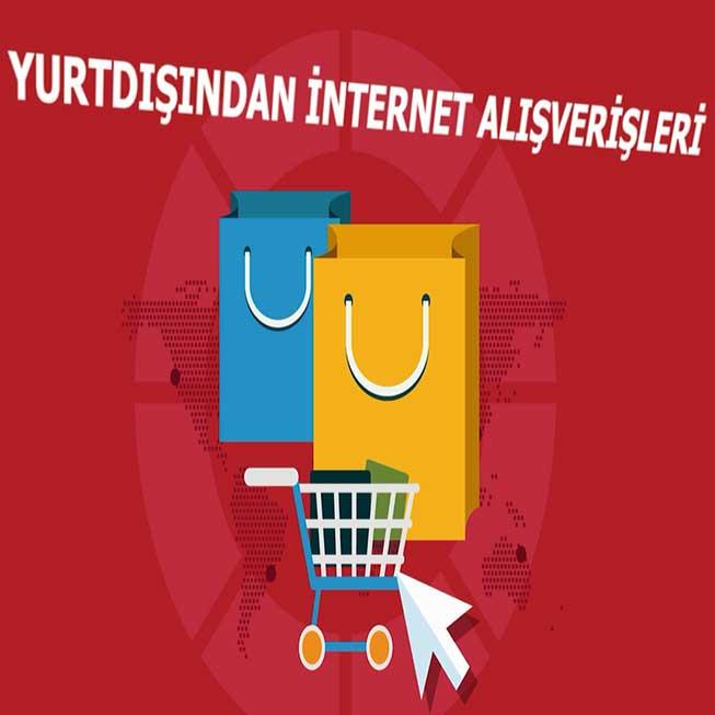Yurtdışından İnternet Alışverişleri