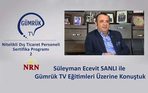 Süleyman Ecevit SANLI ile Gümrük TV Eğitimleri
