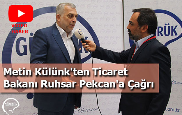 Metin Külünk'ten Ticaret Bakanı Ruhsar Pekcan'a Ça