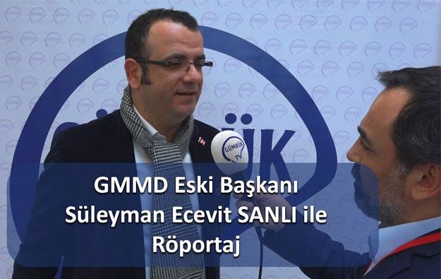 GMMD Eski Başkanı Süleyman Ecevit SANLI