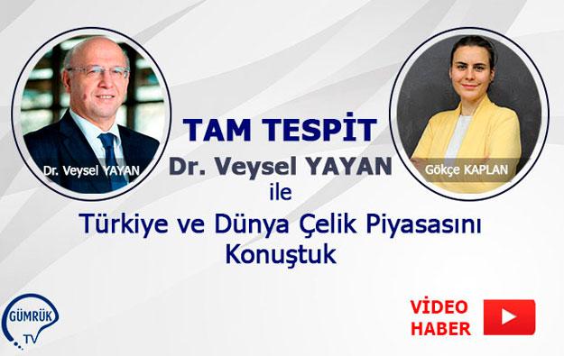 Türkiye Çelik Üreticileri Derneği Genel Sekreteri Veysel YAYAN Röportajı