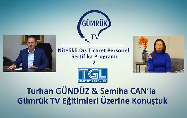 Turhan Gündüz & Semiha Can'la Gümrük TV Eğitimleri Üzerine Konuştuk